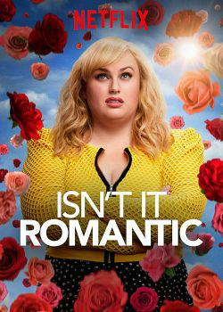 Isn't It Romantic FRENCH WEBRIP 1080p 2019