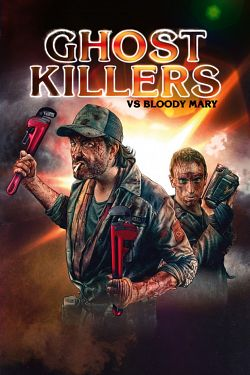 Ghost Killers vs. Bloody Mary FRENCH BluRay 1080p 2020