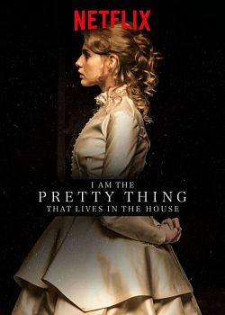 I Am The Pretty Thing That Lives In The House FRENCH WEBRIP 720p 2016