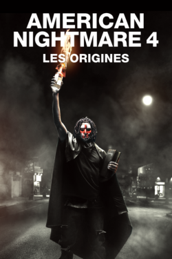 American Nightmare 4 : Les Origines TRUEFRENCH DVDRIP 2018