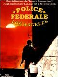 Police fédérale Los Angeles FRENCH DVDRIP 1985
