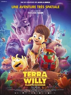 Terra Willy - Planète inconnue FRENCH BluRay 1080p 2019