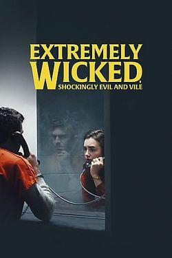 Extremely Wicked, Shockingly Evil And Vile FRENCH WEBRIP 1080p 2019