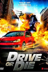 Drive or Die FRENCH DVDRIP 2012