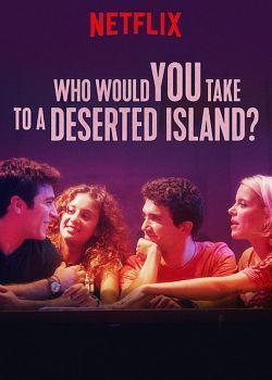 Tu emmènerais qui sur une île déserte ? FRENCH WEBRIP 2019