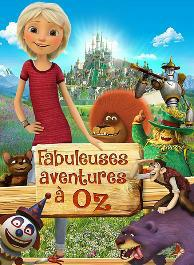 Fabuleuses aventures à Oz TRUEFRENCH DVDRIP 2019