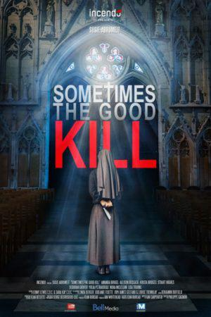 Sometimes the Good Kill FRENCH WEBRIP 2018