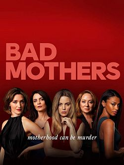 Bad Mothers S01E01 FRENCH HDTV