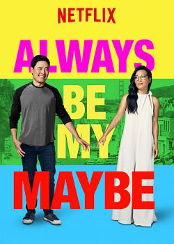 Always Be My Maybe FRENCH WEBRIP 1080p 2019