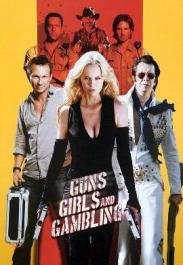 Guns, Girls and Gambling FRENCH DVDRIP 2013
