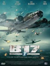B17 la forteresse volante FRENCH DVDRIP 2012