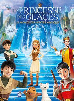 La Princesse des glaces, le monde des miroirs magiques FRENCH DVDRIP 2020